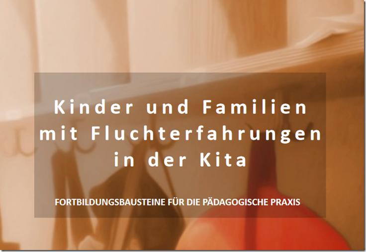 Flucht  Kinder & Familien in der Kita * Praxishilfe